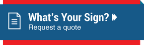 What's Your Sign? - Request a quote
